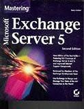 Mastering Microsoft Exchange Server 5, Barry Gerber, 0782120539