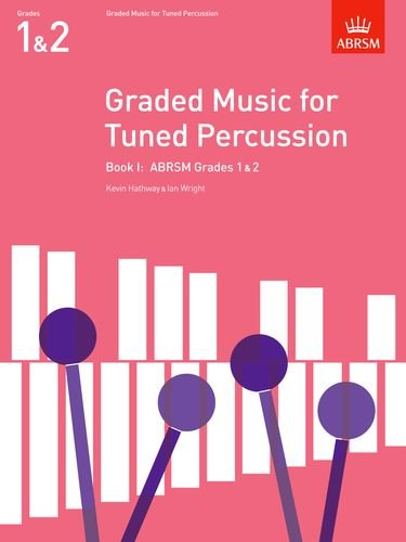 Graded Music For Tuned Percussion, Book I: (Grades 1-2) (ABRSM Exam Pieces) (Bk. 1)