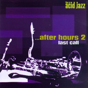After Hours 2 Last Call (This is Acid Jazz)