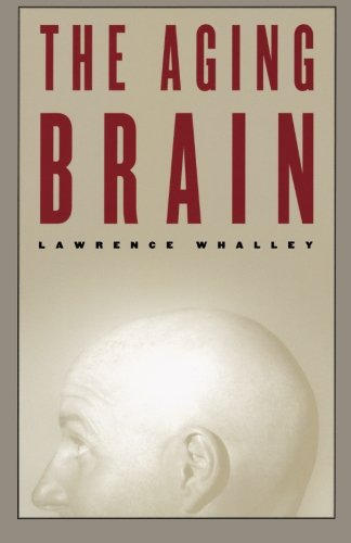 The Aging Brain (Maps of the Mind)