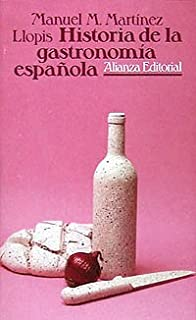 Historia de la gastronomia espanola / History of Spanish Gastronomy (Spanish Edition)