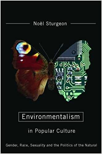 Environmentalism in Popular Culture: Gender and the Politics of the Natural Race Sexuality