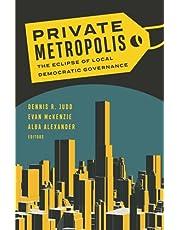 Private Metropolis: The Eclipse of Local Democratic Governance