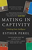 img - for Mating in Captivity: Unlocking Erotic Intelligence book / textbook / text book