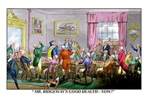 Drink to Mr. Ridgeway's Good Health