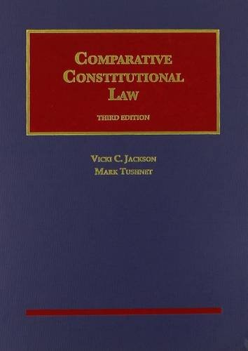 Comparative Constitutional Law, 3d (University Casebook Series)