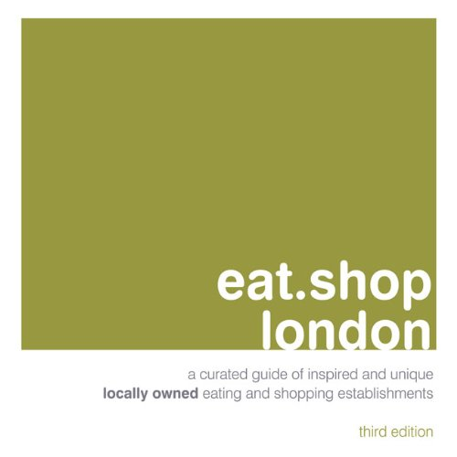 eat.shop london: A Curated Guide of Inspired and Unique Locally Owned Eating and Shopping Establishments (eat.shop - Cabazon Shopping