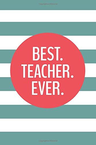 Best Teacher Ever 6x9 Journal