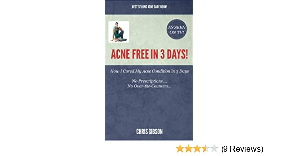 Acne Free in 3 Days: How I Cleared my Acne in Only 3 Days - Kindle edition by Chris Gibson. Professional & Technical Kindle eBooks @ Amazon.com.