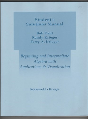 Student's Solutions Manual for Beginning Algebra with Applications and Visualization