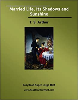 Married Life, Its Shadows and Sunshine: [EasyRead Super Large 18pt Edition]