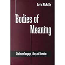 Bodies of Meaning: Studies on Language, Labor, and Liberation