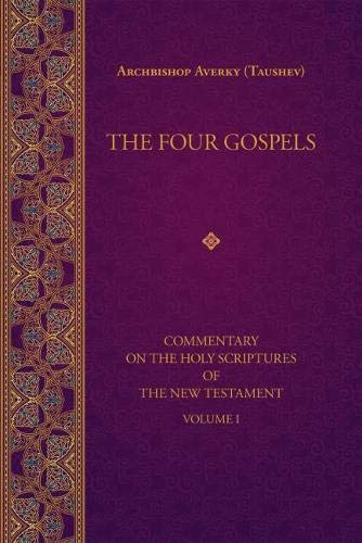The Four Gospels (Commentary on the Holy Scriptures of - Holy Trinity Orthodox