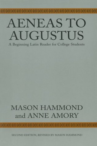 Aeneas to Augustus: A Beginning Latin Reader for College...