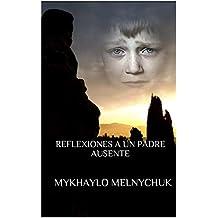 Reflexiones a un Padre ausente (Spanish Edition)