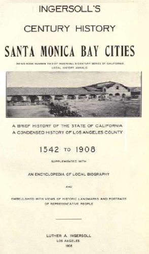 Ingersoll's century history, Santa Monica Bay - City Santa Century Monica