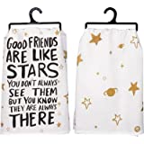 Primitives by Kathy Dish & Tea Towel Good Friends Are Like Stars You Don't Always See Them But You Know They Are Always There