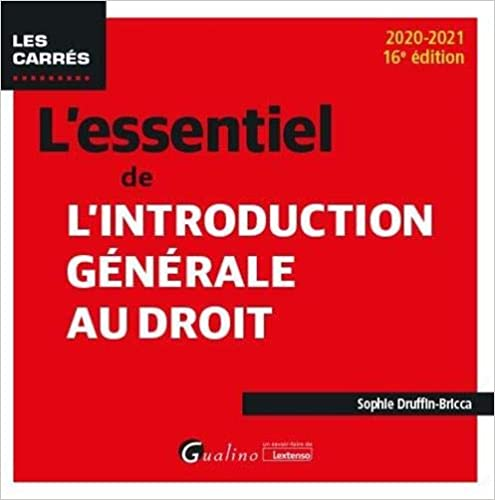 L'essentiel de l'introduction générale au droit (Français) Broché – 11 août 2020 de Sophie Druffin-Bricca