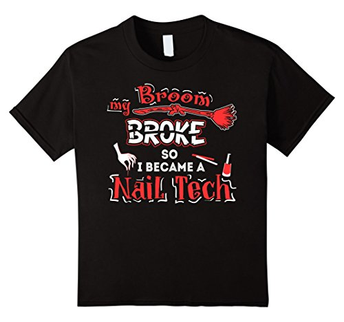 Kids Halloween T Shirt My Broom Broke So I Became A Nail Tech Tee 12 Black (Funny 12 Tech Halloween Costume Ideas)