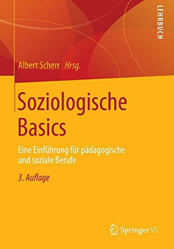 Soziologische Basics: Eine Einführung für pädagogische und soziale Berufe