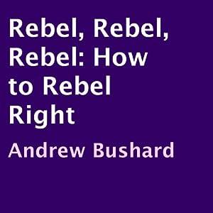 Rebel, Rebel, Rebel Audiobook