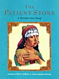Front cover for the book The Patient Stone: A Persian Love Story by Margaret Olivia Wolfson