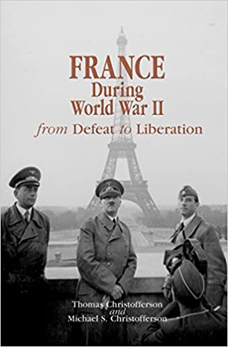 Amazon Com France During World War Ii From Defeat To Liberation