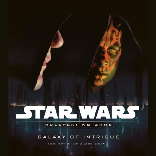 Galaxy of Intrigue: A Star Wars Roleplaying Game Supplement
