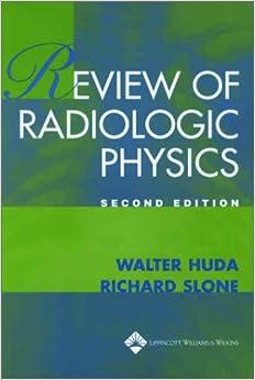 Review Of Radiologic Physics por Walter Huda epub