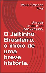 O Jeitinho Brasileiro, o inicio de uma breve história.: Um país unido é um país evoluído. (Vamos fazer a difer