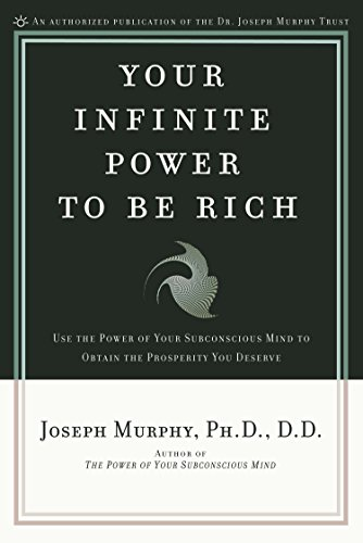 Your Infinite Power to Be Rich: Use the Power of Your Subconscious Mind to Obtain the Prosperity You Deserve Paperback – January 1, 1986