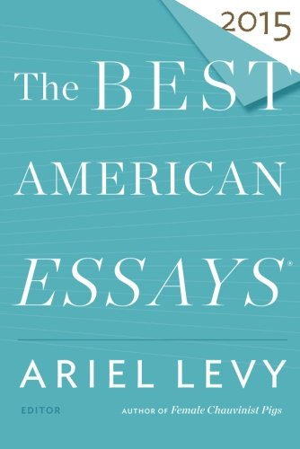 The Best American Essays 2015 (The Best American Series ®)
