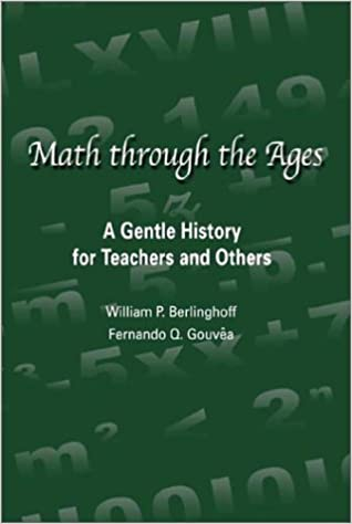 Math through the ages a gentle history for teachers and others math through the ages a gentle history for teachers and others first edition edition fandeluxe Image collections
