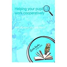 [(Helping Your Pupils to Work Cooperatively)] [Author: Kath Murdoch] published on (January, 2008)