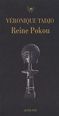Reine Pokou : Concerto pour un sacrifice - Véronique Tadjo