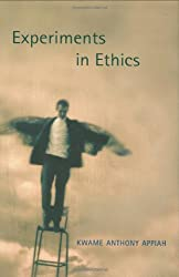 Experiments in Ethics (Flexner Lectures)