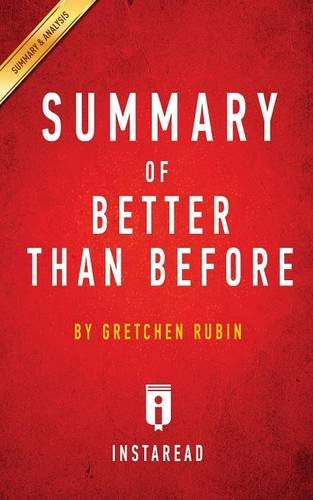 Summary of Better Than Before: by Gretchen Rubin | Includes Analysis