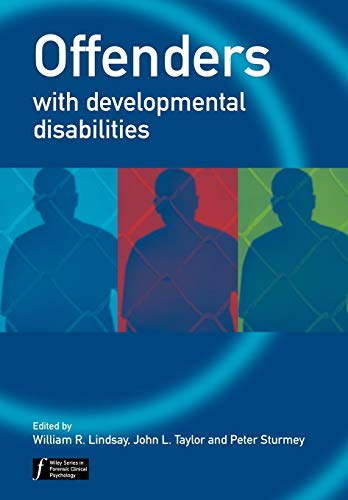 Offenders with Developmental Disabilities (Wiley Series in Forensic Clinical Psychology)