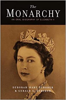 Book The Monarchy: An Oral Biography of Elizabeth II