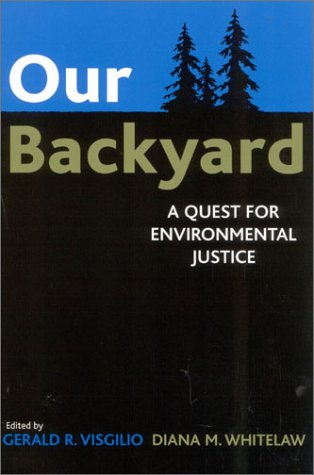 Our Backyard: A Quest for Environmental Justice