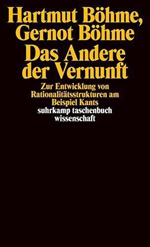 Das Andere der Vernunft: Zur Entwicklung von Rationalitätsstrukturen am Beispiel Kants (suhrkamp taschenbuch wissenschaft)