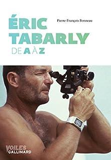 Eric Tabarly : de A à Z
