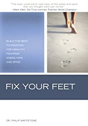 Fix Your Feet: Build the Best Foundation for Healthy, Pain-Free Knees, Hips, and Spine