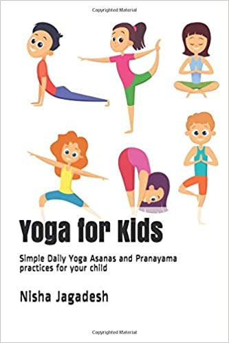Yoga for Kids: Simple Daily Yoga Asanas and Pranayama ...