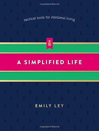 A Simplified Life: Tactical Tools for Intentional Living cover