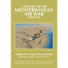 A History of the Mediterranean Air War 1940-1945: Volume 2 - North African Desert, February 1942 - March 1943