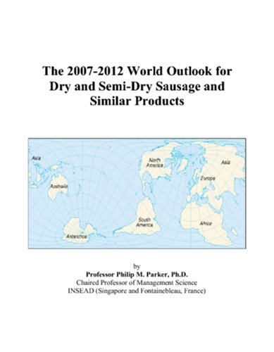 the-2007-2012-world-outlook-for-dry-and-semi-dry-sausage-and-similar-products