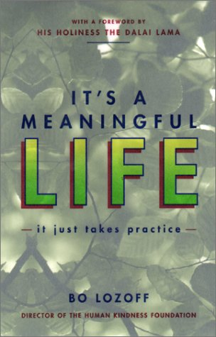 Free Its a Meaningful Life: It Just Takes Practice