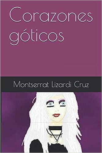 Corazones góticos de Montserrat Lizardi Cruz