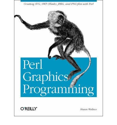 Perl Graphics Programming[ PERL GRAPHICS PROGRAMMING ] By Wallace, Shawn ( Author )Dec-26-2002 Paperback by O'Reilly Media